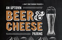 Craft Your Thursday Presents:  An Uptown Beer & Cheese Tasting