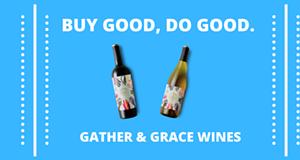 Gather & Grace Wines - Buy Good, Do Good.