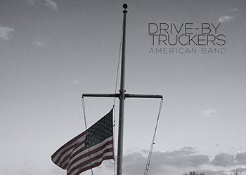 Drive-By Truckers' <i>American Band</i>