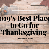 2019's Best Places to Go for Thanksgiving – WalletHub Study