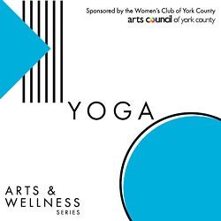 Arts Council of York County Arts & Wellness Series: Yoga Stretch & Flow - Uploaded by ArtsCouncilofYorkCounty