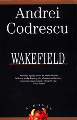 Wakefield - by Andrei CodrescuAlgonquin  of Chapel Hill - 288 pages$24.95 -