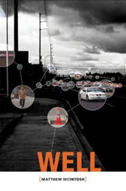 Well -  - By Matthew McIntosh -  - Grove Press -  - 276 pages -  - $24