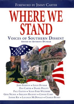 Where We Stand: Voices of Southern Dissent - By Jimmy Carter, et al.  - New South Books - 240 pages$24.95