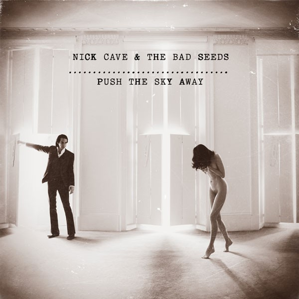 nick_cave_bad_seeds_push_the_sky_away.jpg