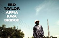 A second act for Ghanaian guitarist Ebo Taylor