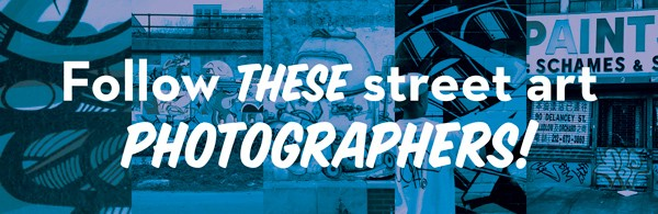 > Follow THESE street art PHOTOGRAPHERS!