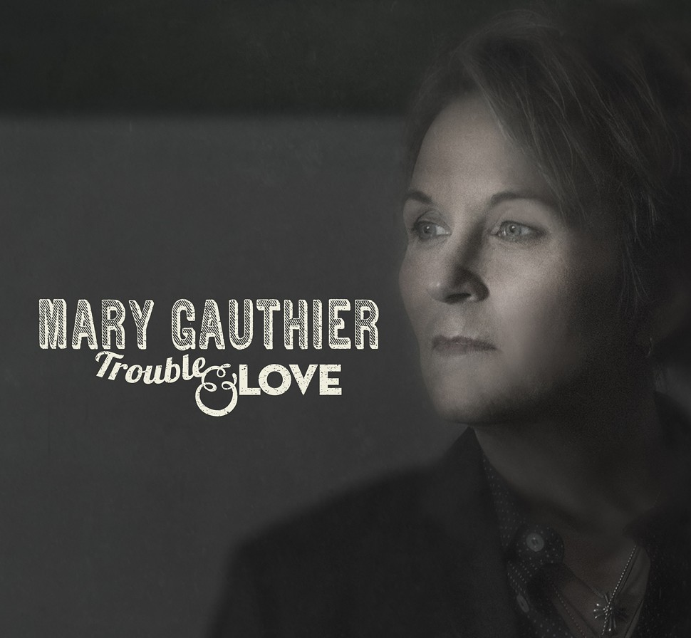Mary-Gauthier-Trouble-and-Love.jpg