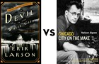 <i>Devil in the White City</i> vs. <i>Chicago: City on the Make</i>: Greatest Ever Chicago Book Tournament round one