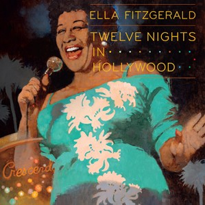 Ella Fitzgerald: Twelve Nights in Hollywood