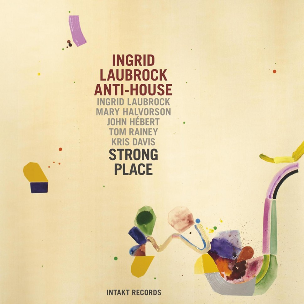 strong-place-ingrid-laubrock-anti-house.jpg