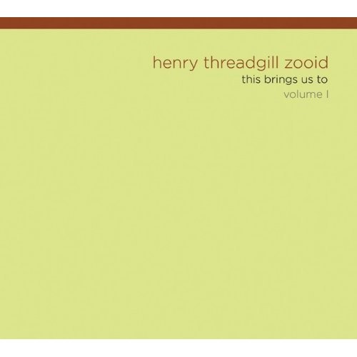 Henry Threadgill Zooid: This Brings Us To, Volume 1