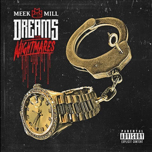 Meek Mills Dreams and Nightmares