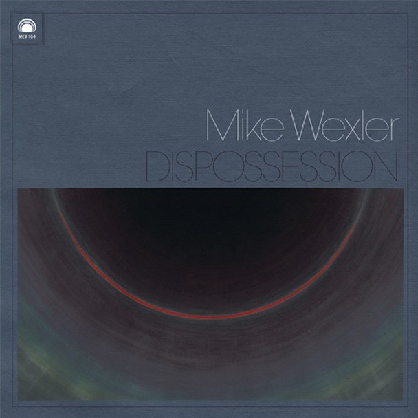 Mike-Wexler-Dispossession.jpeg
