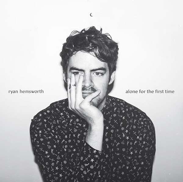 ryanhemsworth-aloneforthefirsttime-web.jpg