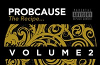 Probcause showcases Chicago on his new mixtape, <i>The Recipe Volume 2</i>