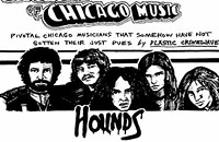 South-side favorites the Hounds flamed out before they could reach arena-rock stardom