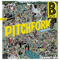 The B Side cover for last year's Pitchfork Fest. Wait till this year's comes out.
