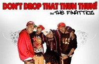 "The Finatticz's mysterious hit ""Don't Drop That Thun Thun!"""