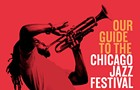 The Reader's Guide to the Chicago Jazz Festival