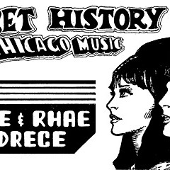 The Secret History of Chicago Music: Alyce and Rhae Andrece