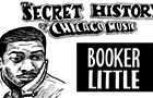 The Secret History of Chicago Music: Booker Little