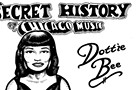 The Secret History of Chicago Music: Dottie Bee