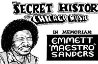 "The Secret History of Chicago Music: Emmett ""Maestro"" Sanders"