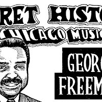 The Secret History of Chicago Music: George Freeman