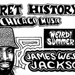 The Secret History of Chicago Music: James Wesley Jackson
