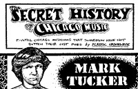 The Secret History of Chicago Music: Mark Tucker