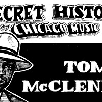The Secret History of Chicago Music: Tommy McClennan