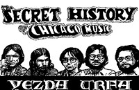 The Secret History of Chicago Music: Yezda Urfa