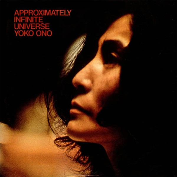 Yoko Ono's 1973 double album Approximately Infinite Universe
