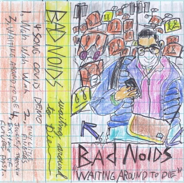 The artwork for Bad Noids' Waiting Around to Die looks like it belongs on a cassette J-card, but the music doesn't seem to exist anywhere but YouTube.