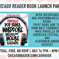 <i>Chicago Pop Stars, Hardcore Heroes, and House Legends</i> book launch featuring Kaina, Pivot Gang, Mike Kinsella, and Alderman Andre Vasquez