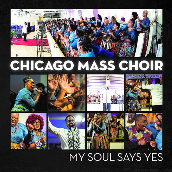 Chicago Mass Choir's album My Soul Says Yes