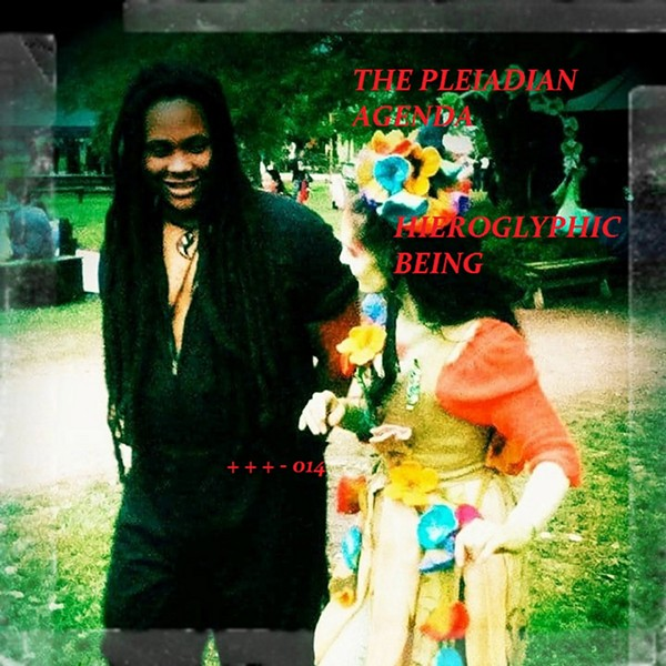 Hieroglyphic Being's album The Pleiadian Agenda