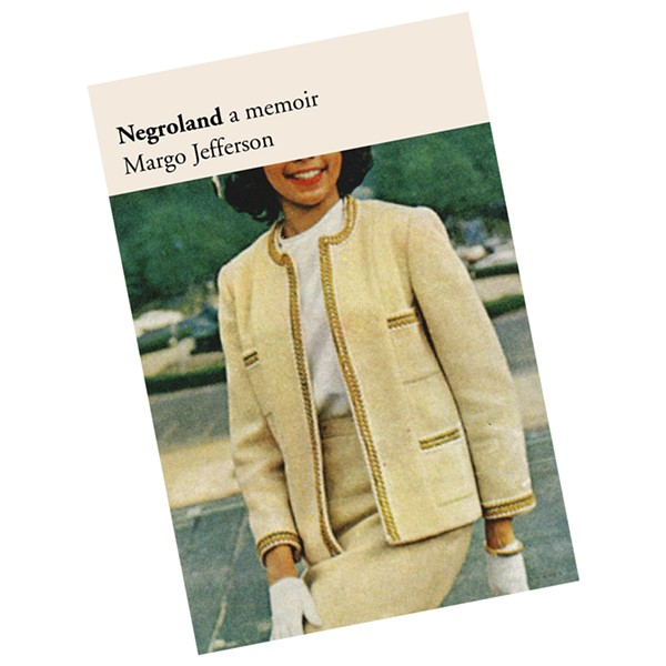 Margo Jefferson's memoir Negroland is out now.