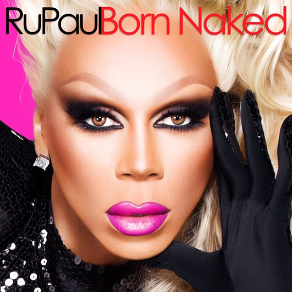 RuPaul, Born Naked