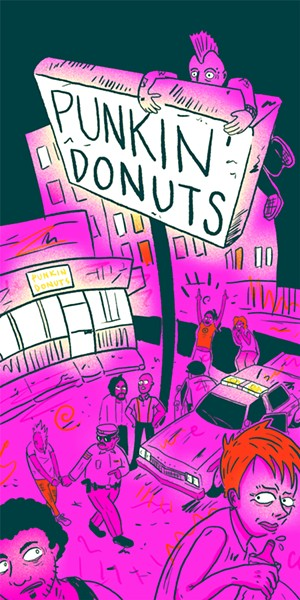 The neighborhood gentrified, and so did punk. By the turn of the century, Punkin' Donuts wasn't much more than a memory. - ILLUSTRATION BY FRANK OKAY