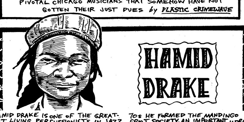 hamid drake drums around the world but he s not a star at home