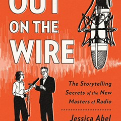 In Out on the Wire, Jessica Abel shows what makes narrative radio so great