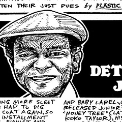 Rowdy bluesman Detroit Junior used to crawl under his piano while he played