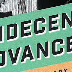 Indecent Advances tells the secret history of a time when propositioning another man was grounds for murder