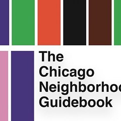 The Chicago Neighborhood Guidebook elevates Chicago's lesser-heard stories