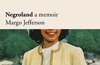 Pulitzer winner Margo Jefferson explores the peculiarities of black privilege in Chicago in the memoir <i>Negroland</i>