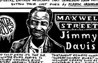 Blues guitarist Maxwell Street Jimmy Davis learned his raw, propulsive style from John Lee Hooker