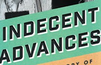 <i>Indecent Advances</i> tells the secret history of a time when propositioning another man was grounds for murder