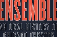 <i>Ensemble</i> is the first gossip-free oral history of Chicago theater